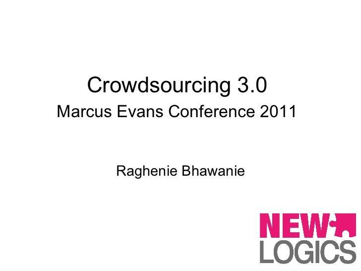 Crowdsourcing 3.0Marcus Evans Conference 2011      Raghenie Bhawanie