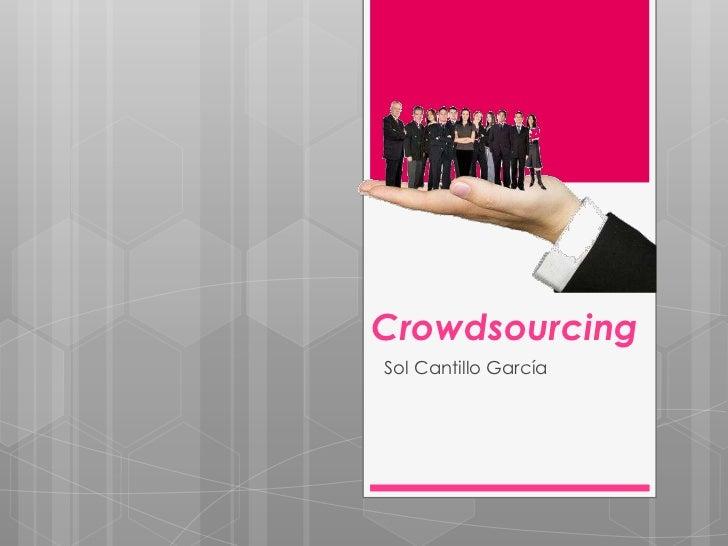 Crowdsourcing<br />Sol Cantillo García<br />