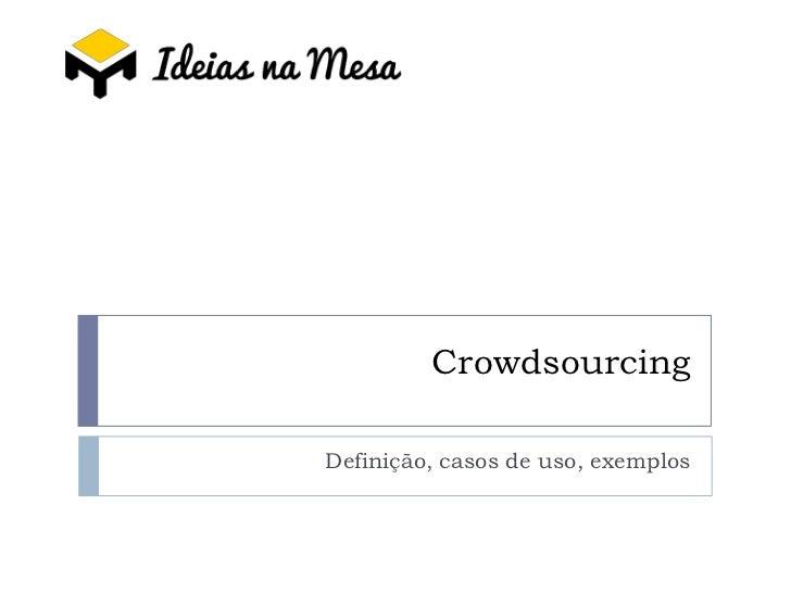 CrowdsourcingDefinição, casos de uso, exemplos