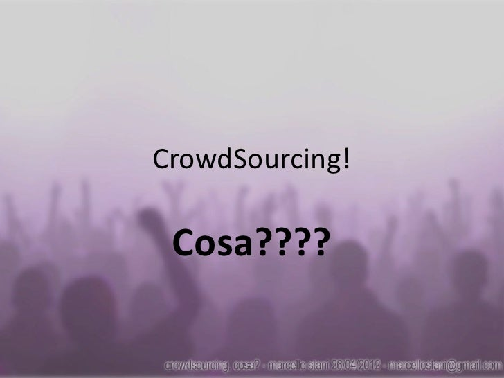 CrowdSourcing! Cosa????
