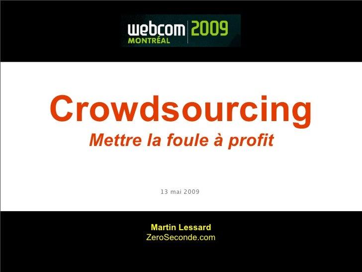 Crowdsourcing  Mettre la foule à profit             13 mai 2009              Martin Lessard         ZeroSeconde.com