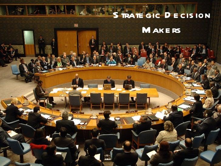 Strategic Decision Makers