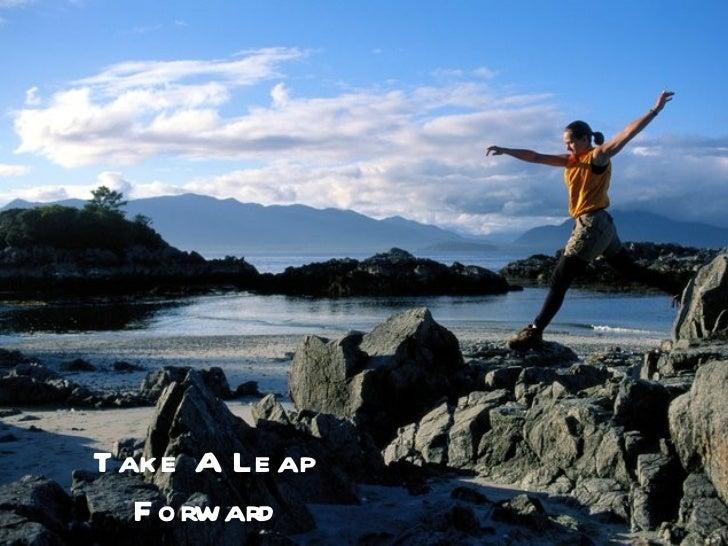 Take A Leap Forward