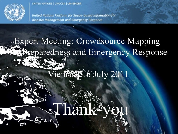 Thank-you Expert Meeting: Crowdsource Mapping  for Preparedness and Emergency Response Vienna, 5-6 July 2011