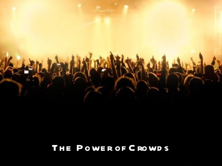 The Power of Crowds The Power of Crowds