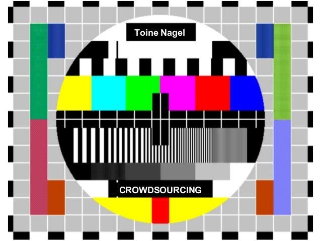 Toine Nagel  CROWDSOURCING