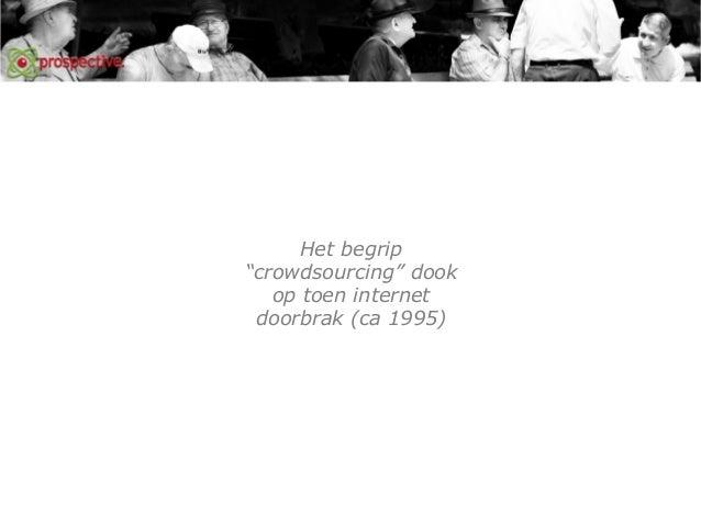Crowdsourcing | gastcollege | door toine nagel Slide 3