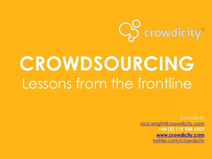 CROWDSOURCINGLessons from the frontline                                    Crowdicity                  nick.wright@crowdic...