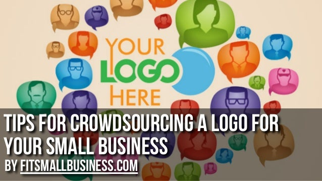Tips for Crowdsourcing a logo for your small business by FitSmallBusiness.com