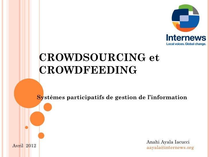 CROWDSOURCING et             CROWDFEEDING             Systèmes participatifs de gestion de l'information                  ...
