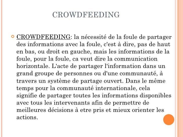 CROWDFEEDING   CROWDFEEDING: la nécessité de la foule de partager    des informations avec la foule, cest à dire, pas de ...