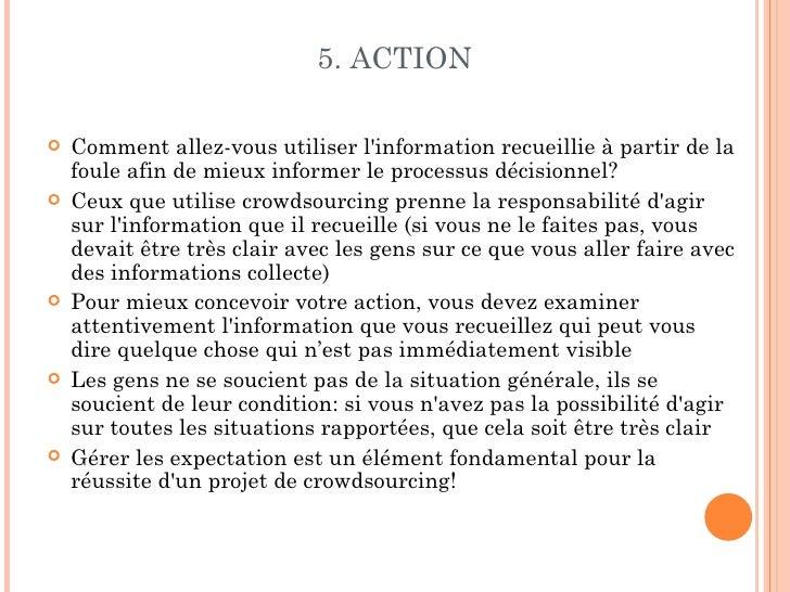 5. ACTION   Comment allez-vous utiliser linformation recueillie à partir de la    foule afin de mieux informer le process...