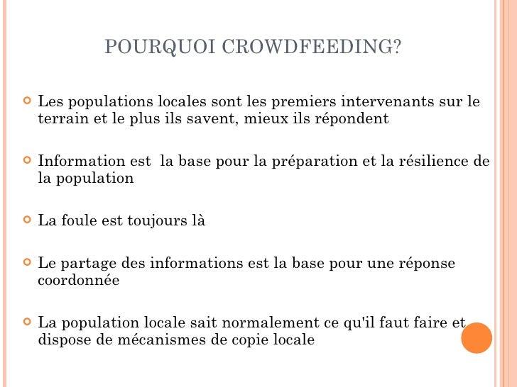 POURQUOI CROWDFEEDING?   Les populations locales sont les premiers intervenants sur le    terrain et le plus ils savent, ...