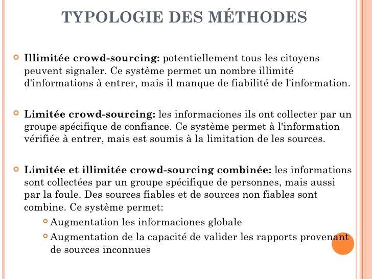 TYPOLOGIE DES MÉTHODES   Illimitée crowd-sourcing: potentiellement tous les citoyens    peuvent signaler. Ce système perm...