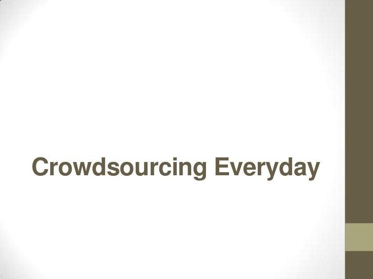 Crowdsourcing Everyday