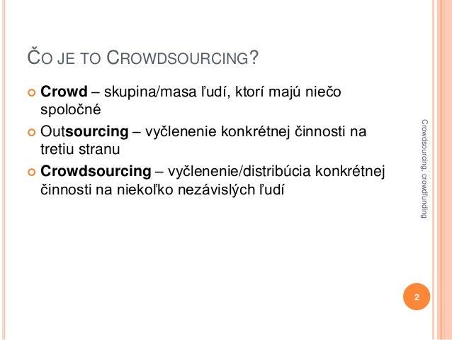 Crowdsourcing a crowdfunding v Čechách a na Slovensku Slide 2