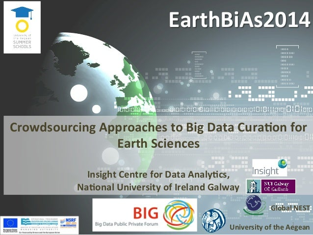 EarthBiAs2014	    Global	   NEST	    	    University	   of	   the	   Aegean	    Crowdsourcing	   Approaches	   to	   Big	 ...