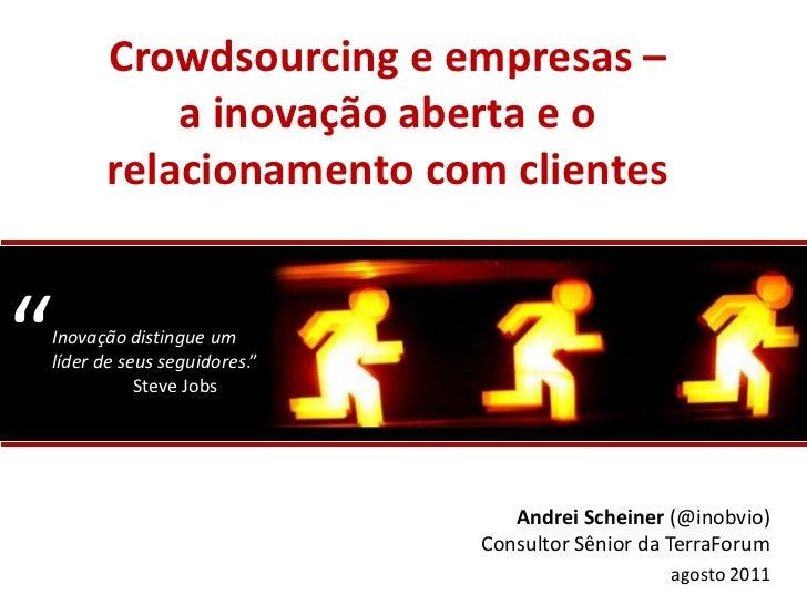 """Crowdsourcing e empresas –          a inovação aberta e o      relacionamento com clientes""""Inovação distingue umlíder de s..."""