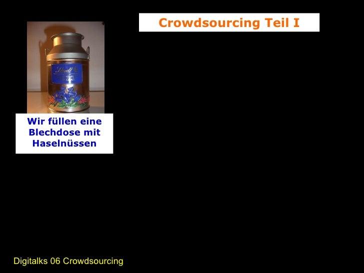 Wir füllen eine Blechdose mit Haselnüssen Crowdsourcing Teil I ? ? Digitalks 06 Crowdsourcing