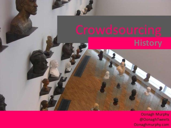 Crowdsourcing                                      History                                         Oonagh Murphy          ...