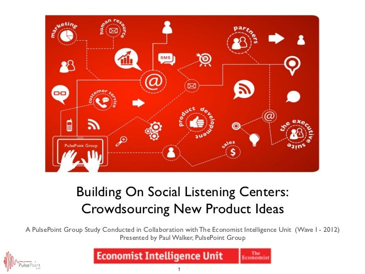 PulsePoint Group                  Building On Social Listening Centers:                   Crowdsourcing New Product IdeasA...