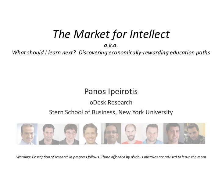 The Market for Intellect                                     a.k.a.What should I learn next?  Discovering economically‐rew...