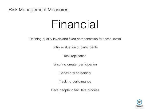 Risk Management Measures  Financial  Defining quality levels and fixed compensation for these levels  Entry evaluation of ...