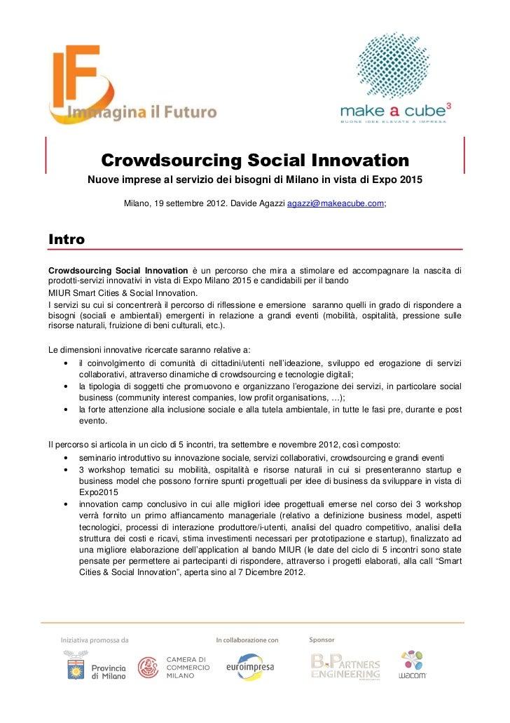 Crowdsourcing Social Innovation          Nuove imprese al servizio dei bisogni di Milano in vista di Expo 2015            ...