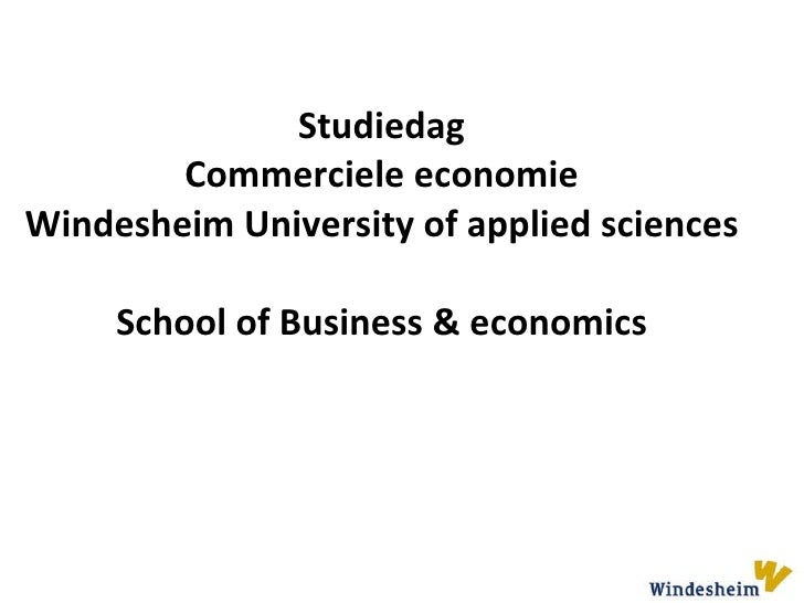 Studiedag  Commerciele economie  Windesheim University of applied sciences  School of Business & economics
