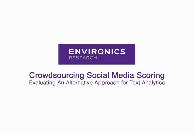 Crowdsourcing Social Media Scoring Evaluating An Alternative Approach for Text Analytics