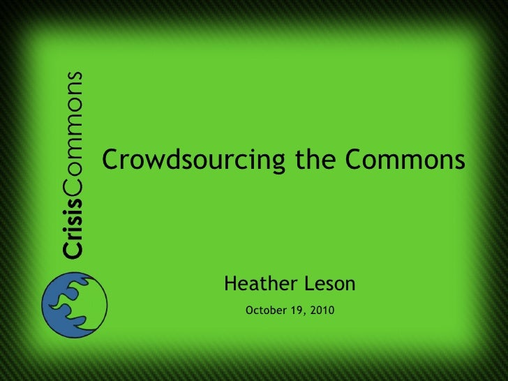 Crowdsourcing the Commons Heather Leson October 19, 2010