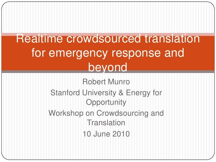 Robert Munro<br />Stanford University & Energy for Opportunity<br />Workshop on Crowdsourcing and Translation<br />10 June...