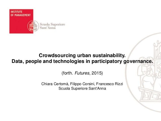 Crowdsourcing urban sustainability. Data, people and technologies in participatory governance. (forth. Futures, 2015) Chia...