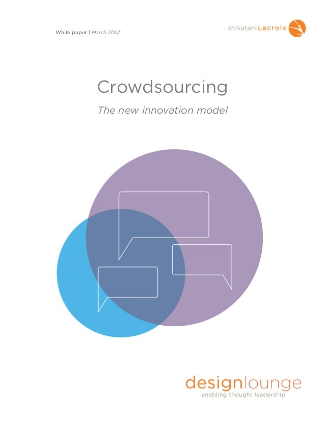 CrowdsourcingThe new innovation modelWhite paper | March 2012