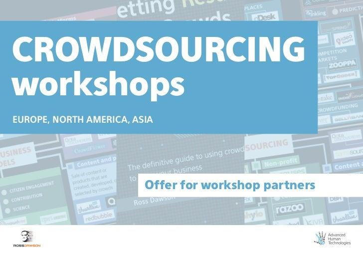 CROWDSOURCINGworkshopsEUROPE, NORTH AMERICA, ASIA                         Offer for workshop partners