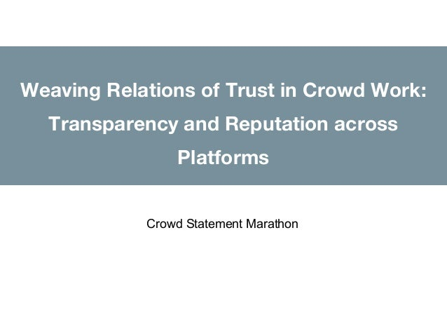 Weaving Relations of Trust in Crowd Work: Transparency and Reputation across Platforms Crowd Statement Marathon
