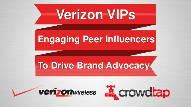 Verizon VIPsEngaging Peer InfluencersTo Drive Brand Advocacy