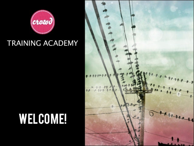 TRAINING ACADEMY  Welcome!