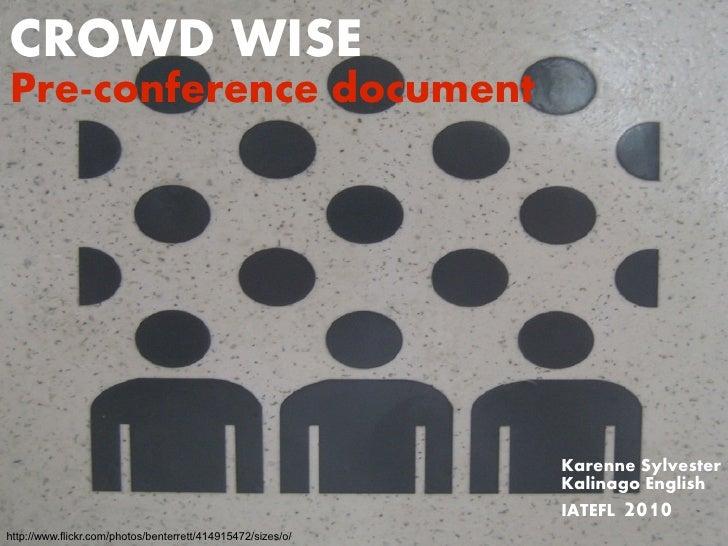 CROWD WISE Pre-conference document                                                                  Karenne Sylvester     ...