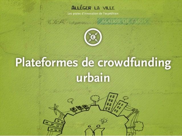 Les pistes d'innovation de l'expédition  Plateformes de crowdfunding urbain  1