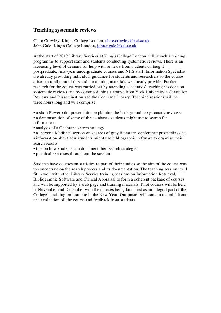 Teaching systematic reviewsClare Crowley, Kings College London, clare.crowley@kcl.ac.ukJohn Gale, Kings College London, jo...