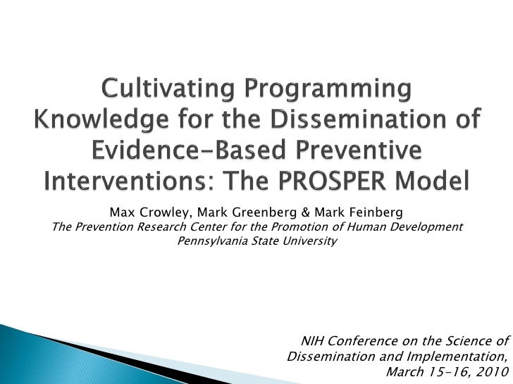 Max Crowley, Mark Greenberg & Mark Feinberg The Prevention Research Center for the Promotion of Human Development         ...