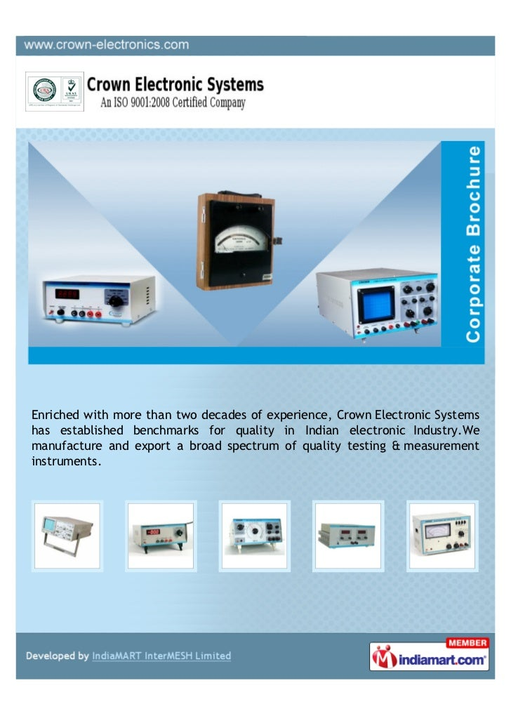 Enriched with more than two decades of experience, Crown Electronic Systemshas established benchmarks for quality in India...