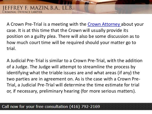 CROWN AND JUDICIAL PRE-TRIALS: MEETINGS WITH CROWNS AND