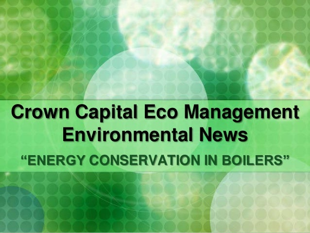 """Crown Capital Eco ManagementEnvironmental News""""ENERGY CONSERVATION IN BOILERS"""""""