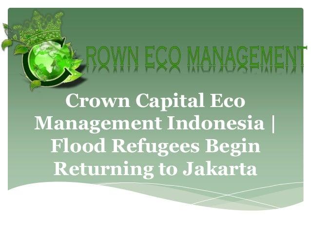 Crown Capital EcoManagement Indonesia | Flood Refugees Begin Returning to Jakarta