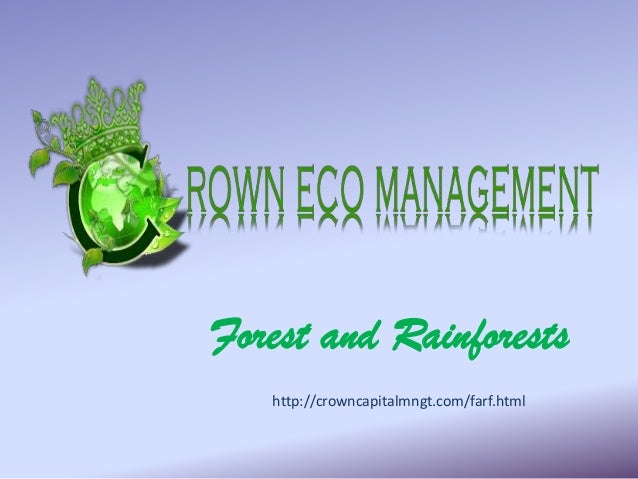 Forest and Rainforests   http://crowncapitalmngt.com/farf.html