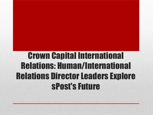 Crown Capital International Relations: Human/InternationalRelations Director Leaders Explore          sPosts Future