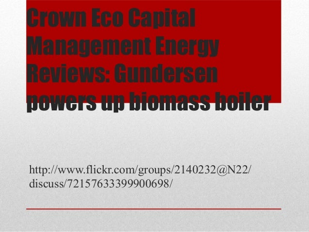 Crown Eco CapitalManagement EnergyReviews: Gundersenpowers up biomass boilerhttp://www.flickr.com/groups/2140232@N22/discu...