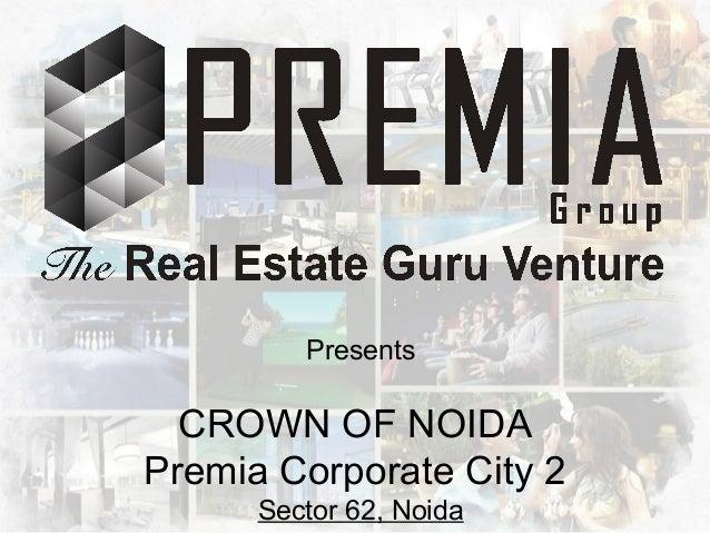 Presents CROWN OF NOIDA Premia Corporate City 2 Sector 62, Noida
